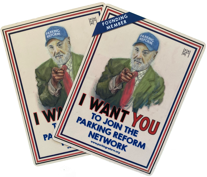 Two stickers in the style of Uncle Sam recruitment poster by James Montgomery Flagg. Likeness of Donald Shoup replaces Uncle Sam with text saying I want you to join the parking reform network. One sticker says Founding Member in the upper left hand corner.